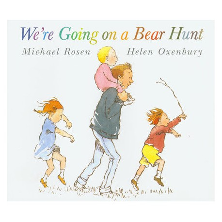 We're Going on a Bear Hunt - by Michael Rosen & Helen Oxenbury